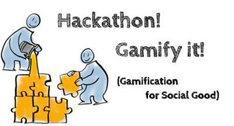 The Gamify it! Hackathon! Gamification for Social Good